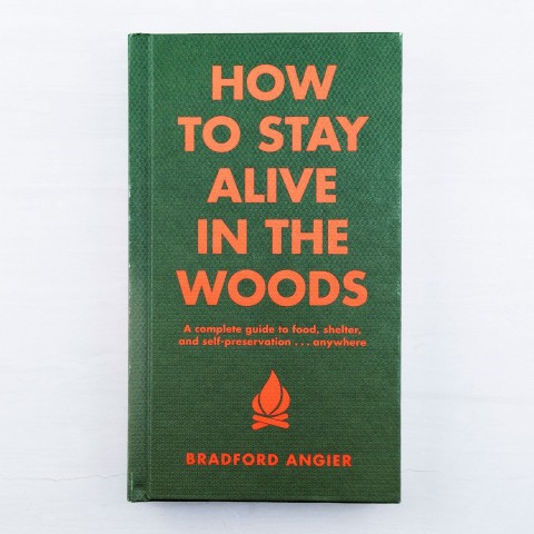 How to Stay Alive in the Woods Hardback by Bradford Angier