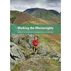 WALKING THE WAINWRIGHTS 64 WALKS TO CLIMB THE 214 WAINWRIGHTS OF LAKELAND