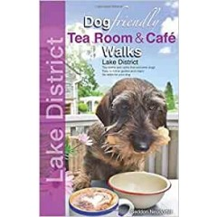 DOG FRIENDLY TEA ROOM WALKS IN THE LAKE DISTRICT